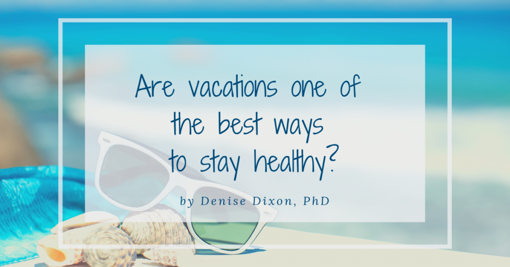 denisedixonphd scientificdreamlife vacations healthy