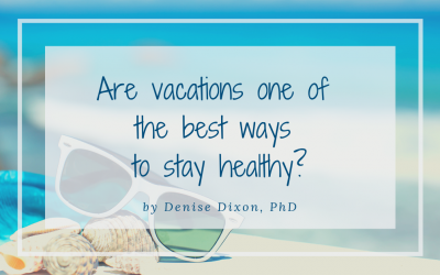 Are vacations one of the best ways to stay healthy?