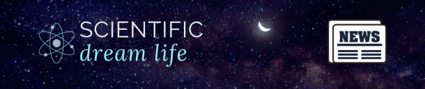scientific dreamlife news
