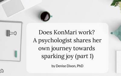 Does KonMari work? A psychologist shares her own journey towards sparking joy (part 1)
