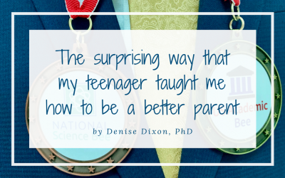 The surprising way that my teenager taught me how to be a better parent