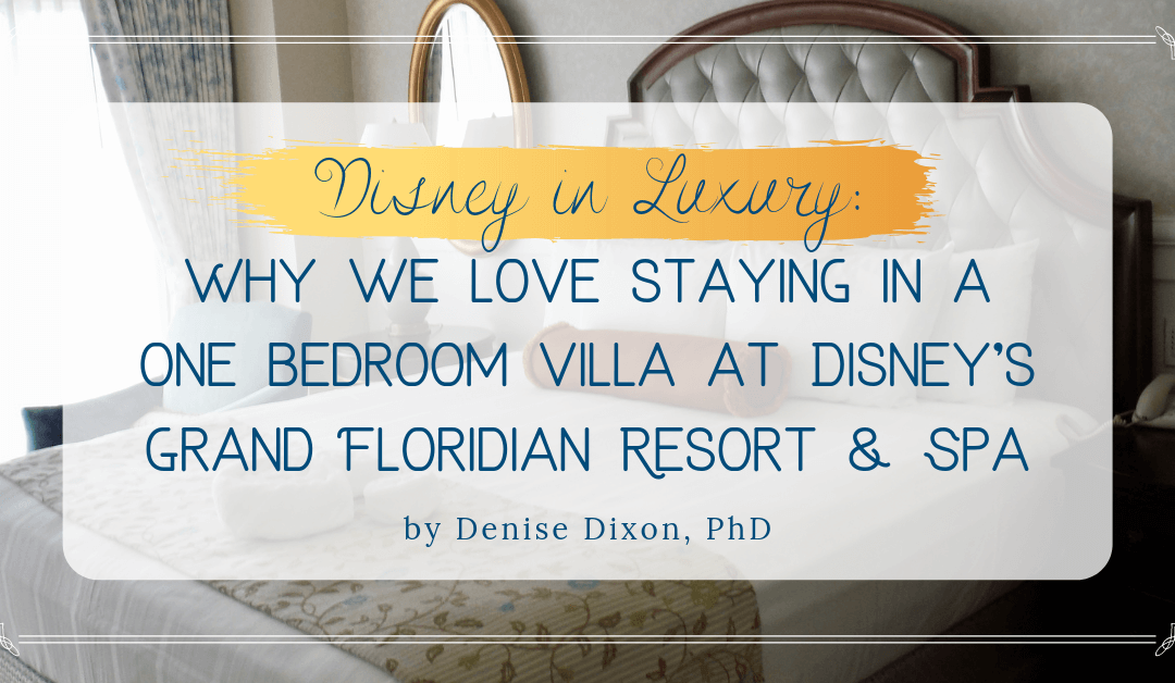 Disney in luxury: why we love staying in a one bedroom villa at dvc gfv