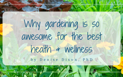 Why gardening is so awesome for the best health & wellness
